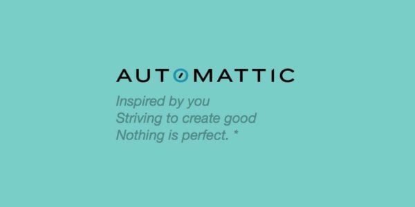 Automattic: inspired by you, striving to create good, nothing is perfect